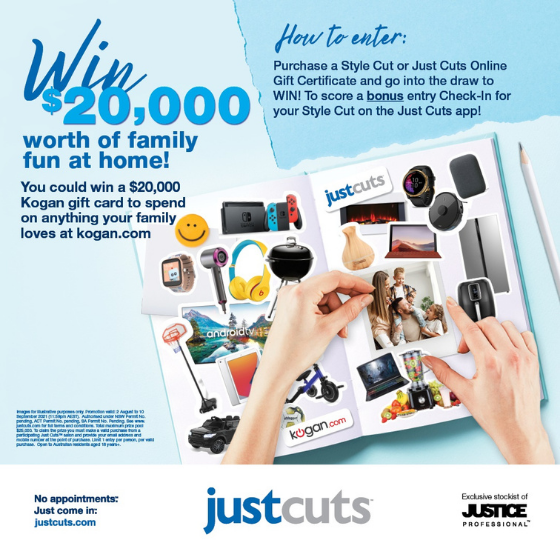 <p><em>Simply purchase a fresh new Just Cuts Style Cut or online Gift Certificate and enter to go in the draw. It's just that easy!</em><em></p> <p>To score a BONUS ENTRY Check-In for your Style Cut on the Just Cuts App. </em></p> <p><em>*Promotion valid 2 August to 10 September 2021. See</em><a href=